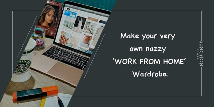 MAKE YOUR VERY OWN SNAZZY 'WORK FROM HOME' WARDROBE .